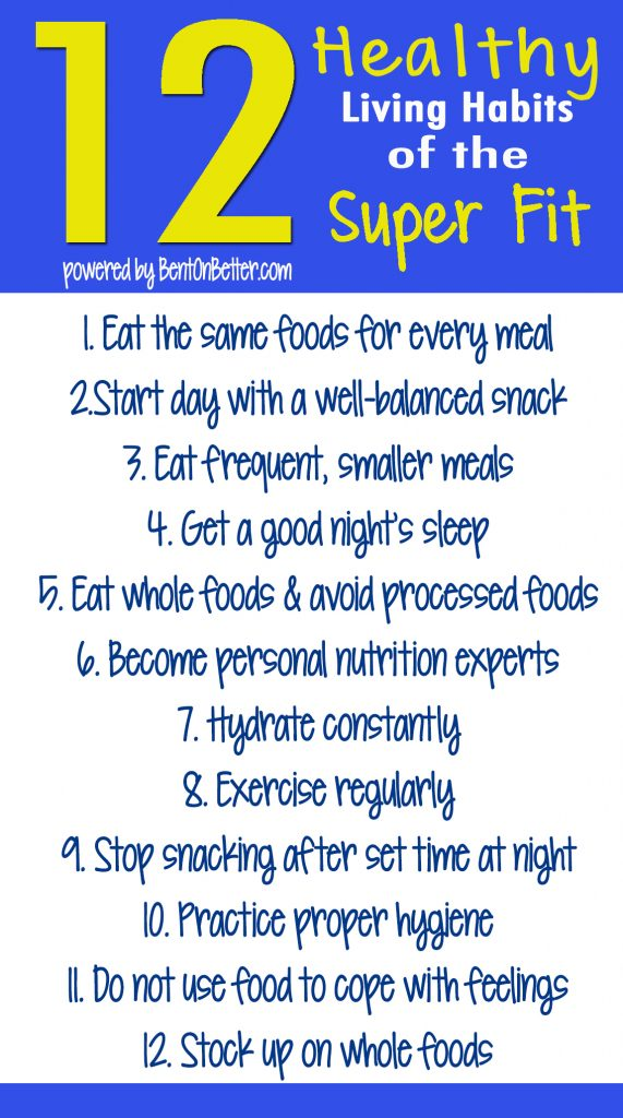 The 12 Healthy Living Habits of the Super Fit - Bent On Better