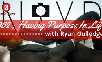 Having Purpose In Life with Ryan Gulledge on The Bent On Better Podcast