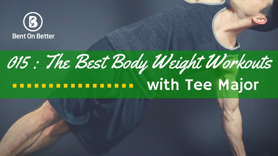 The Best Body Weight Workouts Ever with Tee Major - TeeMajor.com - Bent On Better Matt April - Running, sprints, cardio, pushups, workout
