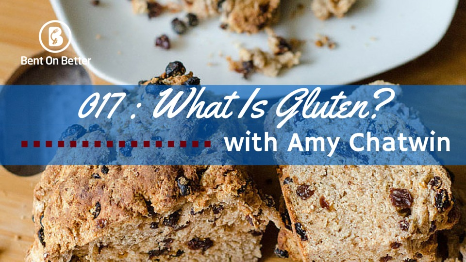 What Is Gluten with Amy Chatwin