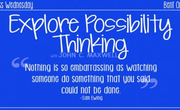 Possibility Thinking with John C. Maxwell Possible, Improve, Positive, Positivity, Productive