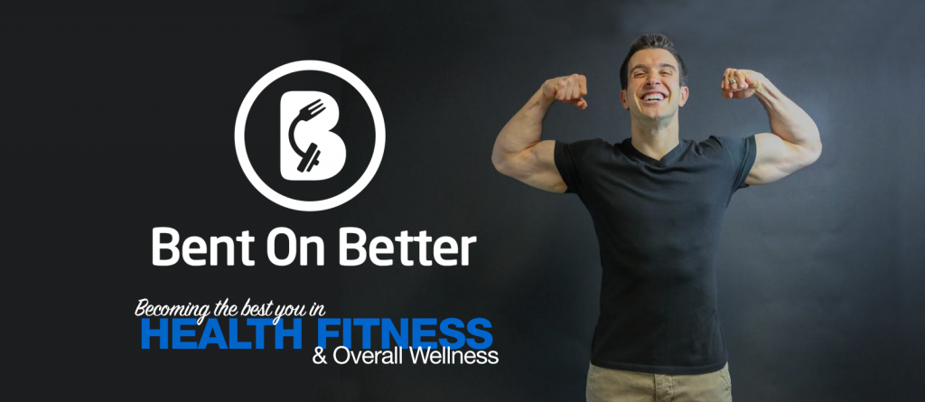The Brand NEW Bent On Better, becoming the best you in heath, fitness, and overall wellness with Matt April - Home Page