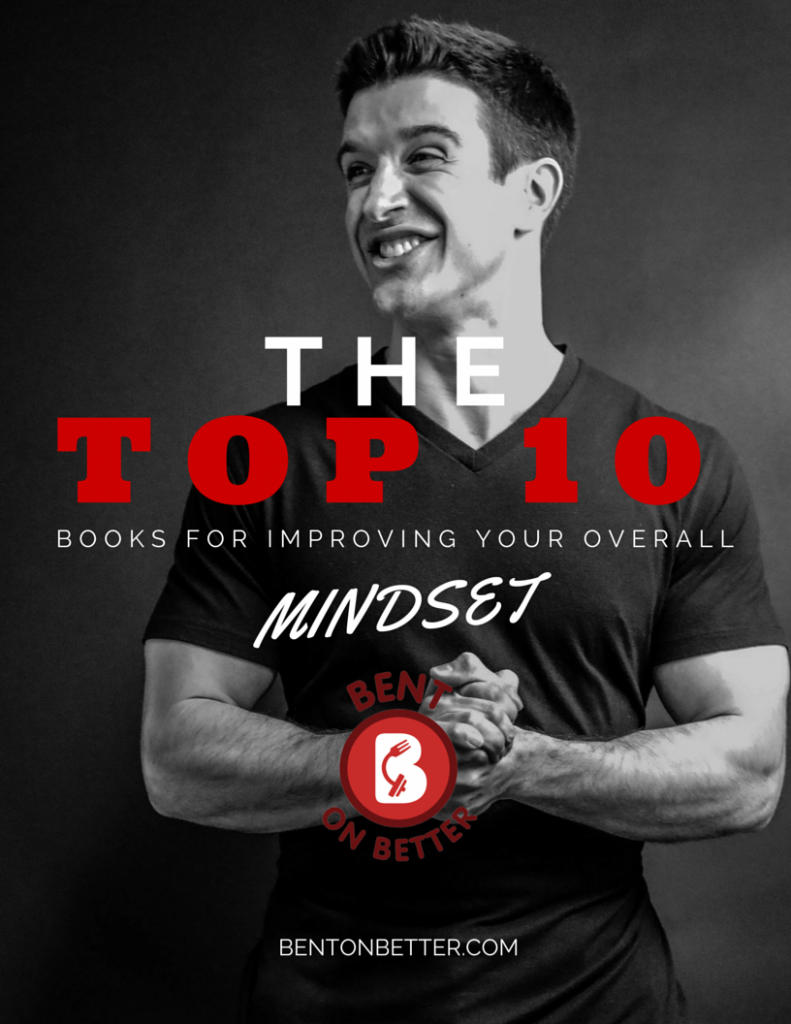 Bent On Better with Matt April - The Top 10 Books For Improving Your Overall Mindset FREE eBooks