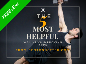 Bent On Better with Matt April - The 5 Most Helpful Wellness Improving Apps FREE eBooks