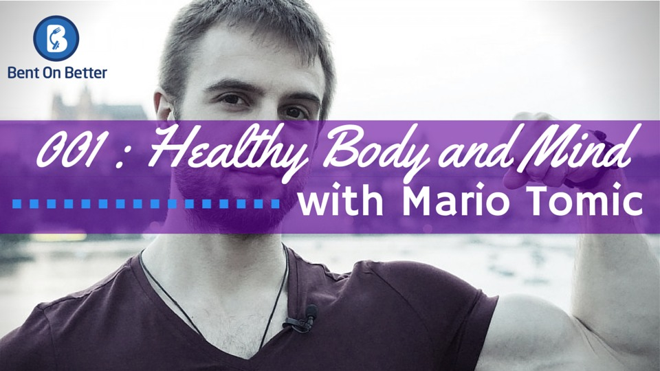Healthy Body and Mind with Mario Tomic