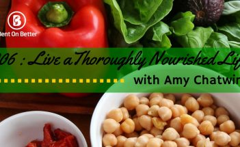 Live a Thoroughly Nourished Life with Amy Chatwin Bent On Better - Matt April Gluten Free blog, foodie, blogger