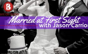 023: Married at First Site with Jason Carrion Bent On Better