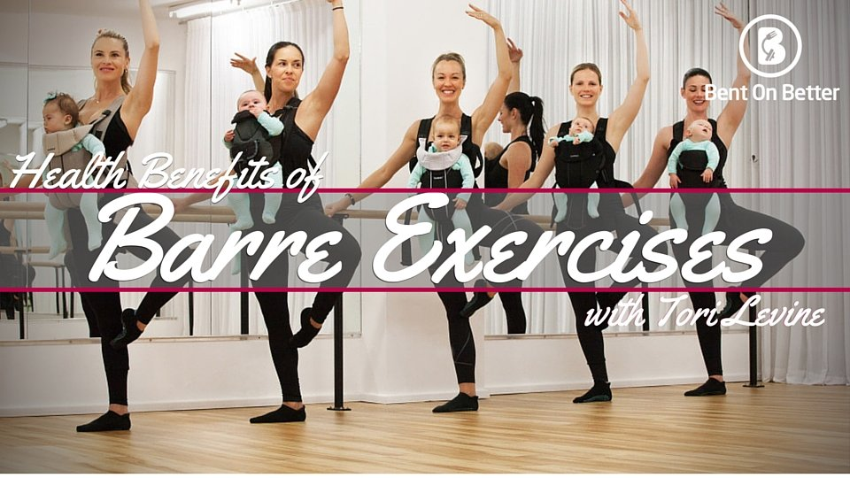 Health Benefits of Barre Exercises with Tori Levine
