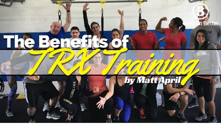 Bent On Better - The Benefits of TRX Training - TRX