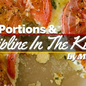 Food Portions and Discipline In The Kitchen