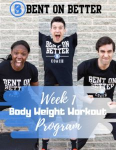 BodyWeight Workouts - Bent On Better - Week 1