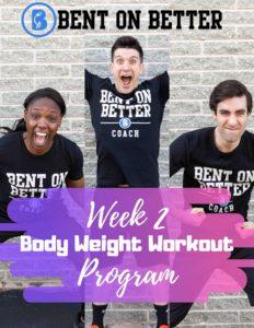 BodyWeight Workouts - Bent On Better - Week 2